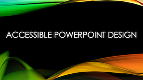image with the words accessible powerpoint design