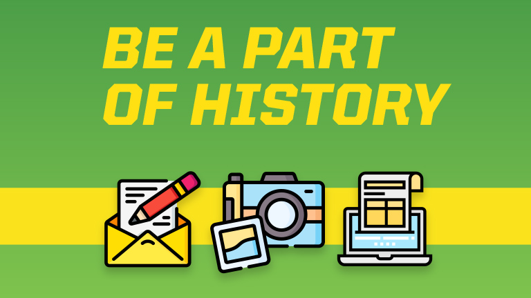 the words, Be a part of history with graphics of a letter, camera, and laptop below