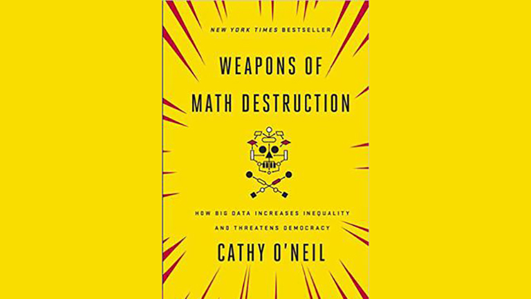 book cover with yellow background, Weapons of Math Destruction by Cathy O'Neil