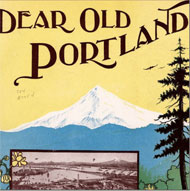image: sheet music cover Dear Old Portland; from digital library collections