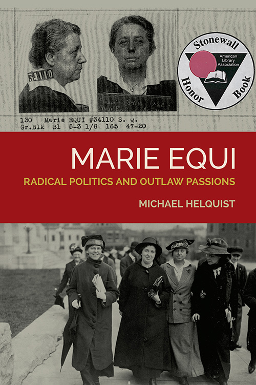 Marie Equi: Radical Politics & Outlaw Passions