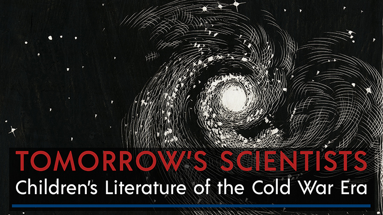 Image with night sky and text that reads Tomorrow's Scientists: Children's Literature of the Cold War Era
