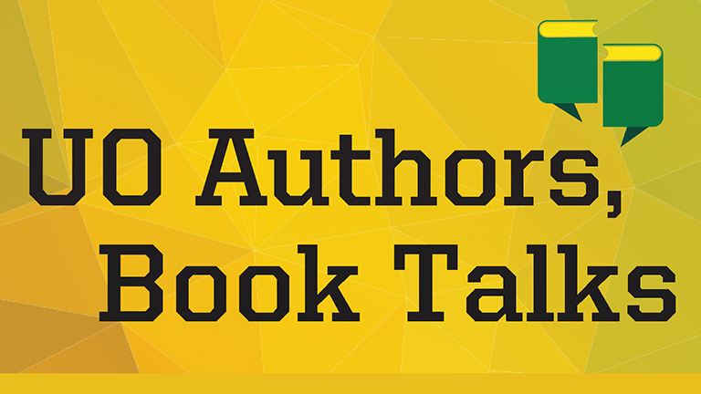 UO Authors, Book Talks