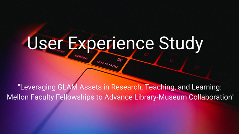 User Experience Study: Leveraging GLAM Assets in Library-Museum Collaboration